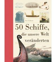 Nautische Bildbände 50 Schiffe, die unsere Welt veränderten Verlag Paul Haupt AG