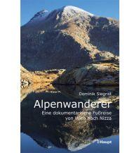 Bergerzählungen Alpenwanderer - Eine dokumentarische Fußreise von Wien nach Nizza Verlag Paul Haupt AG