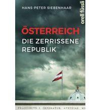 Reiselektüre Österreich - die zerrissene Republik Orell Füssli Verlag
