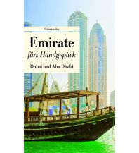 Reiseführer Emirate fürs Handgepäck. Dubai und Abu Dhabi Unionsverlag