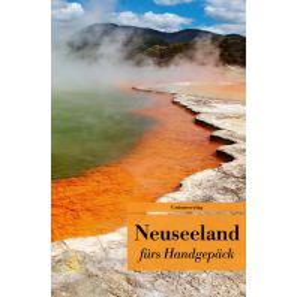 Reiseführer Neuseeland fürs Handgepäck Unionsverlag
