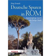 Deutsche Spuren in Rom Herder Verlag