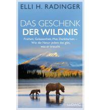Das Geschenk der Wildnis Ludwig Verlag