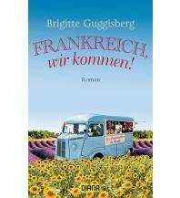 Reiselektüre Frankreich, wir kommen! Diana Verlag