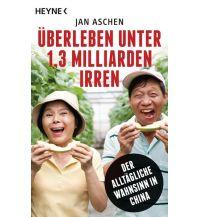 Überleben unter 1,3 Milliarden Irren Heyne Verlag (Random House)