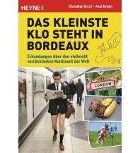 Reiselektüre Das kleinste Klo steht in Bordeaux Heyne Verlag (Random House)