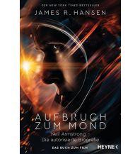 Astronomie First Man - Neil Armstrong: Der erste Mensch auf dem Mond Heyne Verlag (Random House)