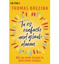 Reiselektüre Tu es einfach und glaub daran Heyne Verlag (Random House)