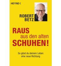 Törnberichte und Erzählungen Raus aus den alten Schuhen! Heyne Verlag (Random House)