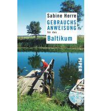 Reiseführer Gebrauchsanweisung für das Baltikum Piper Verlag GmbH.