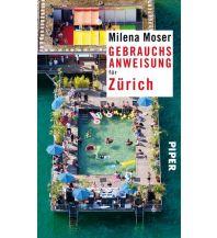 Reiseführer Gebrauchsanweisung für Zürich Piper Verlag GmbH.