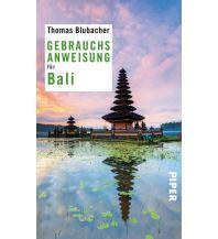 Reiseführer Gebrauchsanweisung für Bali Piper Verlag GmbH.