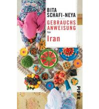 Reiseführer Gebrauchsanweisung für Iran Piper Verlag GmbH.