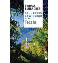 Reiseführer Gebrauchsanweisung für das Tessin Piper Verlag GmbH.