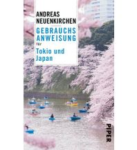 Reiseführer Gebrauchsanweisung für Tokio und Japan Piper Verlag GmbH.
