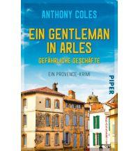 Ein Gentleman in Arles – Gefährliche Geschäfte Piper Verlag GmbH.