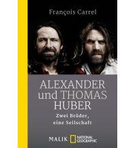 Bergerzählungen Alexander und Thomas Huber Malik National Geographic