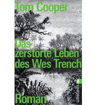 Reiselektüre Das zerstörte Leben des Wes Trench Ullstein Verlag