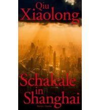 Reiselektüre Schakale in Shanghai Paul Zsolnay Verlag GmbH