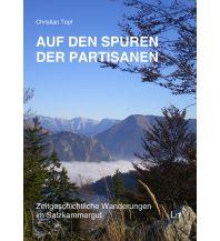 Wanderführer Auf den Spuren der Partisanen im Salzkammergut Lit Verlag Dr. Wilhelm Hopf