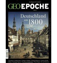 Geschichte GEO Epoche / 79/2016 - Deutschland um 1800 GEO Gruner + Jahr, Hamburg