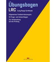 Ausbildung und Praxis Delius Klasing Verlag - Übungsbogen LRC - Allgemeines Funkbetriebszeugnis Delius Klasing Verlag GmbH