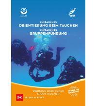 Tauchen und Schnorcheln Aufbaukurs Orientierung beim Tauchen / Aufbaukurs Gruppenführung Delius Klasing Verlag GmbH