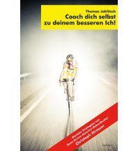 Raderzählungen Coach dich selbst zu deinem besseren Ich! Leykam Verlag