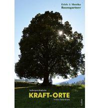 Reiseführer Außergewöhnliche KRAFT-ORTE in der Steiermark Leykam Verlag
