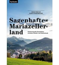 Reiseführer Sagenhaftes Mariazellerland Leykam Verlag