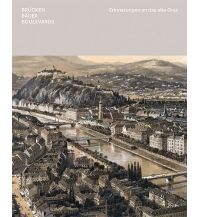 Bildbände Brücken Bäder Boulevards – Erinnerungen an das alte Graz Leykam Verlag