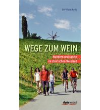 Wanderführer Wander- und Radwanderführer - Wege zum Wein Styria Medien AG, Verlag Styria