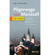Weitwandern Pilgerwege nach Mariazell, Band Ost + Nord Styria Medien AG, Verlag Styria