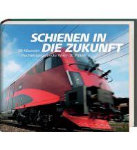 Eisenbahn Schienen in die Zukunft Residenz Verlag