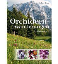 Wanderführer Orchideenwanderungen in Österreich Leopold Stocker Verlag, Graz