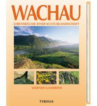 Bildbände Wachau und Umgebung mit Kremstal, Wagram und Pielach Tyrolia Verlagsanstalt