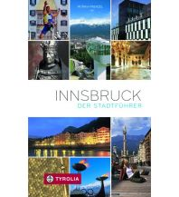 Reiseführer Innsbruck. Der Stadtführer Tyrolia Verlagsanstalt