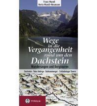 Wanderführer Wege in die Vergangenheit rund um den Dachstein Tyrolia Verlagsanstalt