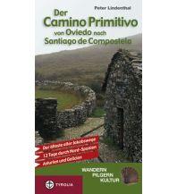 Weitwandern Der Camino Primitivo von Oviedo nach Santiago de Compostela Tyrolia Verlagsanstalt