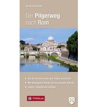 Weitwandern Der Pilgerweg nach Rom Tyrolia Verlagsanstalt