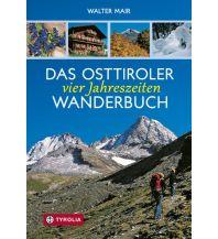 Winterwander- und Schneeschuhführer Das Osttiroler Vier-Jahreszeiten-Wanderbuch Tyrolia Verlagsanstalt