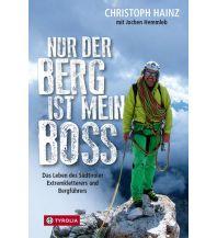 Bergerzählungen Nur der Berg ist mein Boss Tyrolia Verlagsanstalt