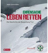 Bergerzählungen Ehrensache Leben retten Tyrolia Verlagsanstalt