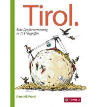 Reiseführer Tirol. Eine Landesvermessung in 111 Begriffen Tyrolia Verlagsanstalt