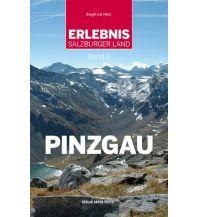 Wanderführer Erlebnis Salzburger Land, Band 2: Pinzgau Anton Pustet Verlag