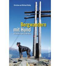 Unterwegs mit Hund Bergwandern mit Hund in Österreich Anton Pustet Verlag