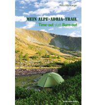 Weitwandern Mein Alpe-Adria-Trail Anton Pustet Verlag