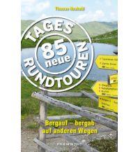 Wanderführer 85 neue Tagesrundtouren - Salzburg, Salzkammergut, Chiemgau Anton Pustet Verlag