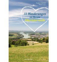 Unterwegs mit Kindern 33 Wanderungen im Herzen Oberösterreichs Anton Pustet Verlag