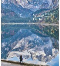 Outdoor Bildbände Wilder Dachstein Anton Pustet Verlag